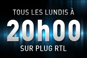 Tous les lundis &agrave; 20h sur Plug RTL